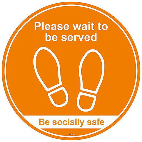 Please Wait Here to Be Served / Be Safe - Self Adhesive Social Distancing Floor Graphic 200mm Diameter