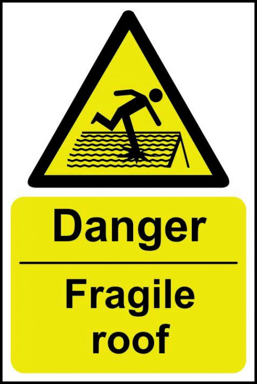Danger FragileRoof Sign Rigid 1mmPVC Brd