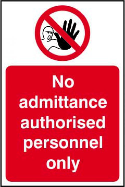 No Admittance Authorised Personnel Only sign (200 x 300mm). Manufactured from strong rigid PVC and is non-adhesive, 0.8mm thick.