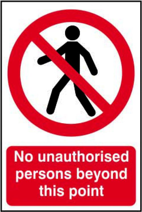 Self adhesive semi-rigid PVC No Unauthorised Persons Beyond This Point Sign (400 x 600mm).